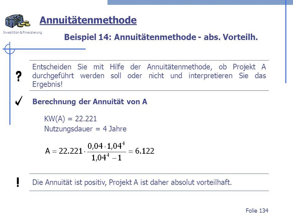 Beispiel 14: Annuitätenmethode - abs. Vorteilh.