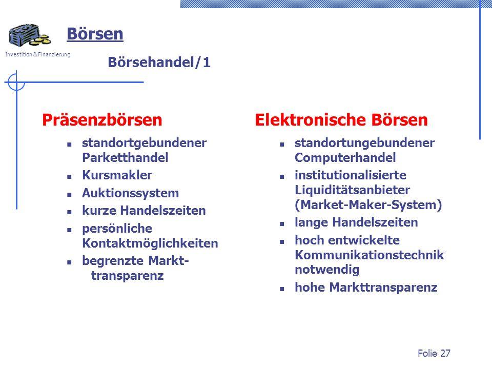 Börsen Präsenzbörsen Elektronische Börsen Börsehandel/1