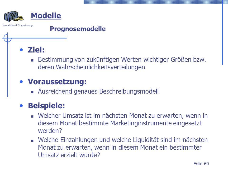 Modelle Ziel: Voraussetzung: Beispiele: Prognosemodelle