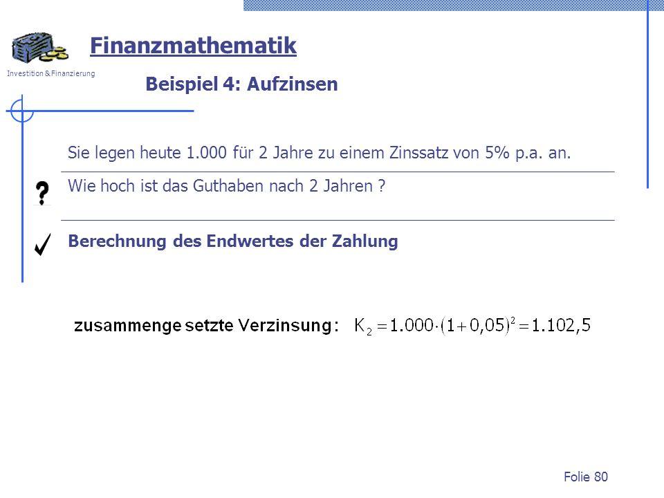 Finanzmathematik Beispiel 4: Aufzinsen