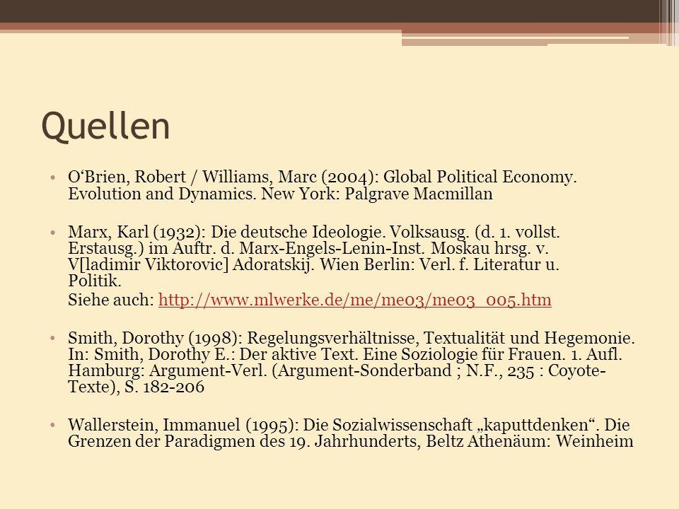 Quellen O'Brien, Robert / Williams, Marc (2004): Global Political Economy. Evolution and Dynamics. New York: Palgrave Macmillan.