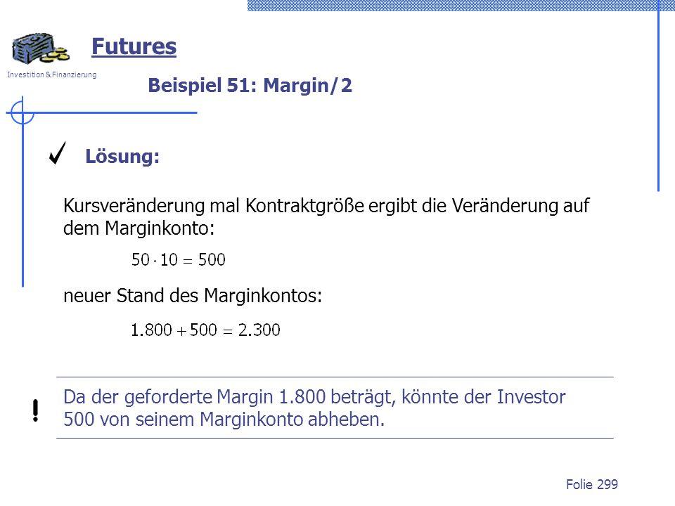 Futures Beispiel 51: Margin/2 Lösung: