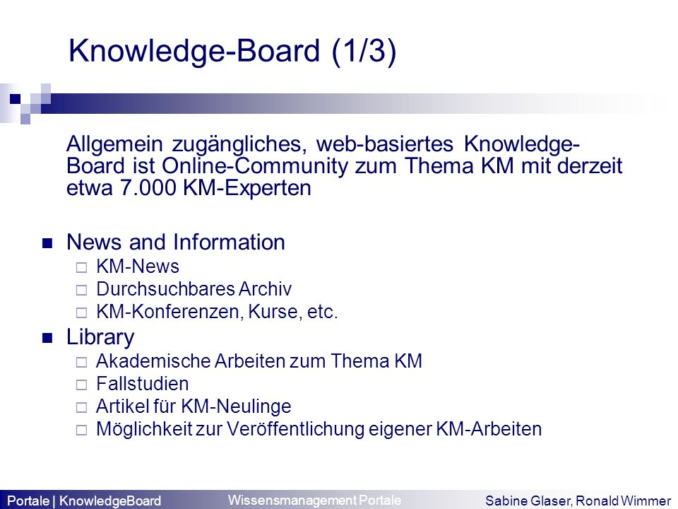 Knowledge-Board (1/3)Allgemein zugängliches, web-basiertes Knowledge-Board ist Online-Community zum Thema KM mit derzeit etwa 7.000 KM-Experten.