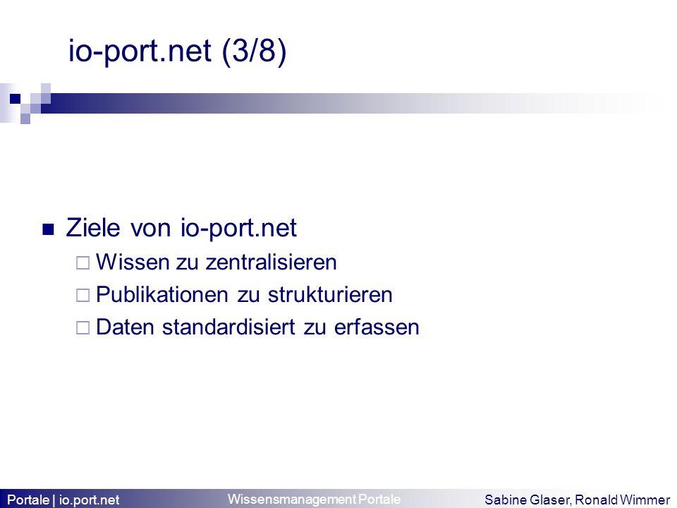 io-port.net (3/8) Ziele von io-port.net Wissen zu zentralisieren