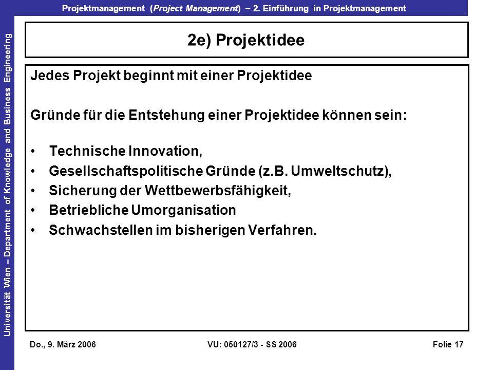 2e) Projektidee Jedes Projekt beginnt mit einer Projektidee