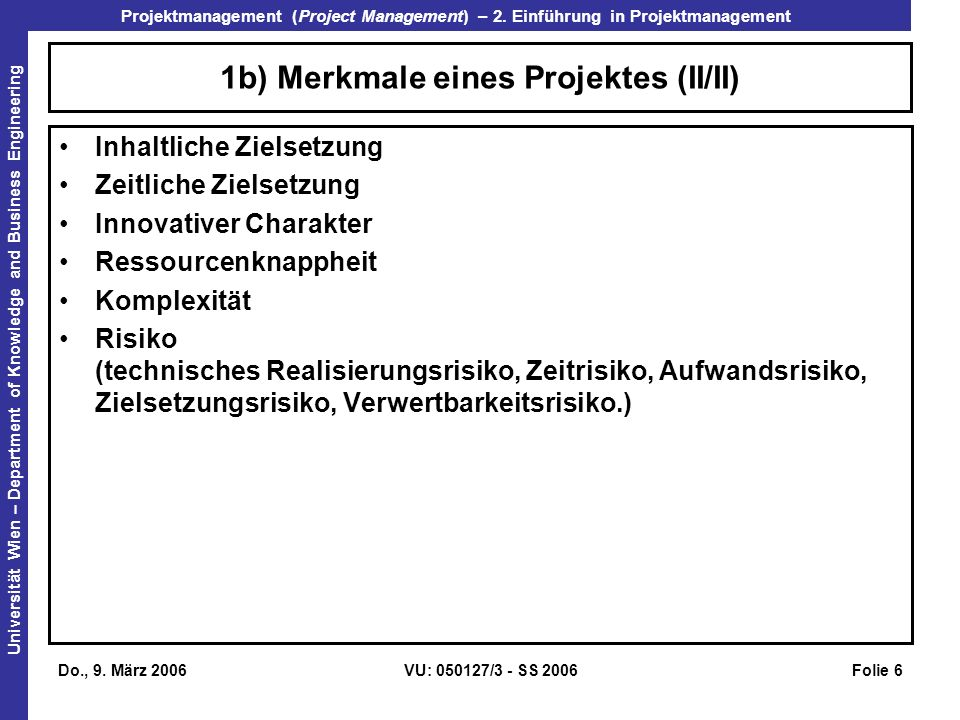 1b) Merkmale eines Projektes (II/II)