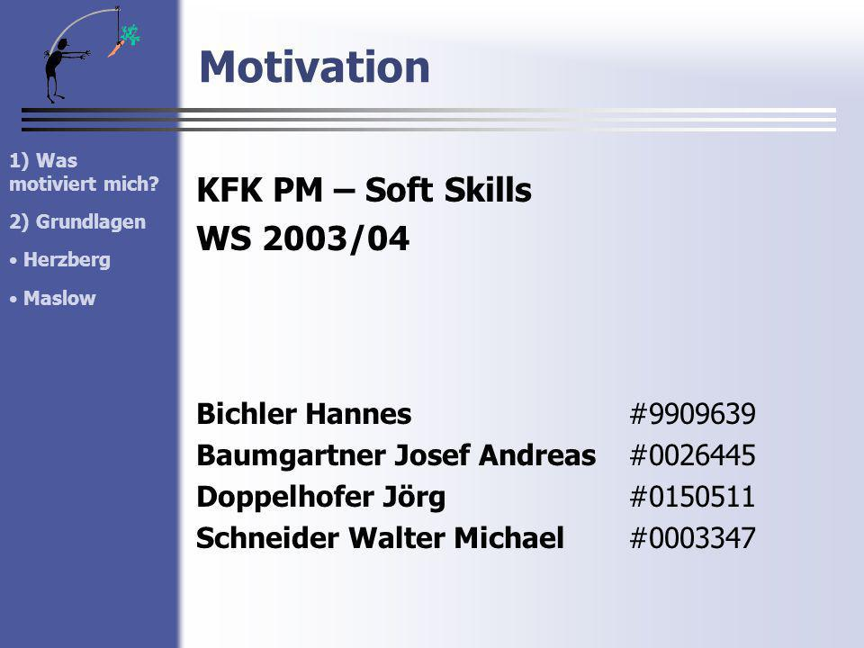 Motivation KFK PM – Soft Skills WS 2003/04 Bichler Hannes #9909639