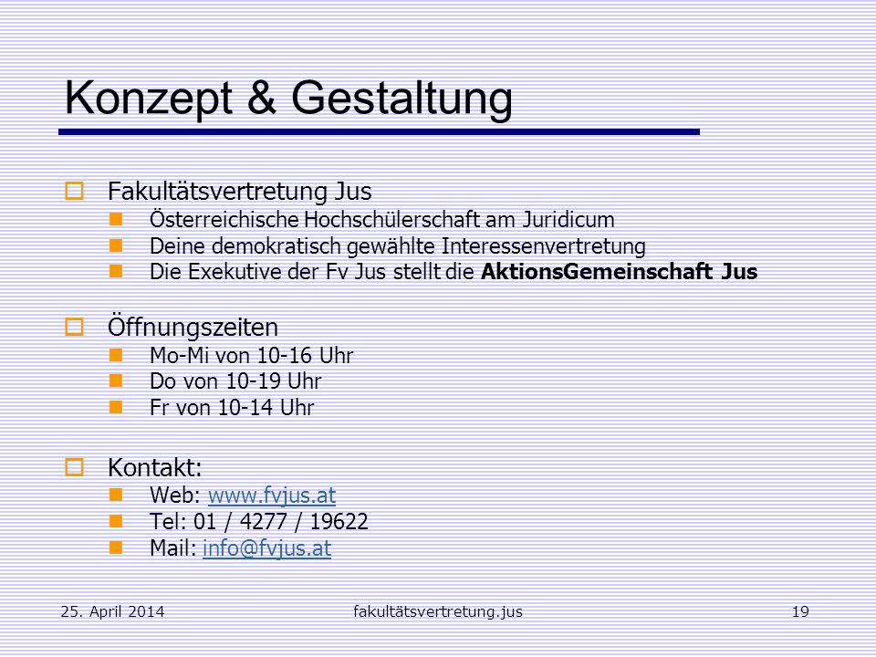 Konzept & Gestaltung Fakultätsvertretung Jus Öffnungszeiten Kontakt: