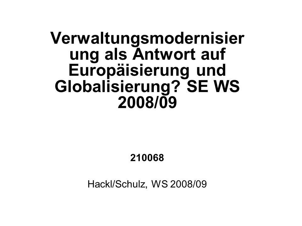 Verwaltungsmodernisierung als Antwort auf Europäisierung und Globalisierung SE WS 2008/09