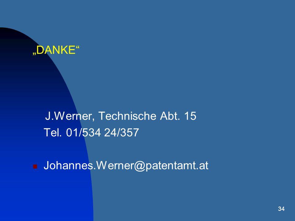 """""""DANKE J.Werner, Technische Abt. 15 Tel. 01/534 24/357 Johannes.Werner@patentamt.at"""