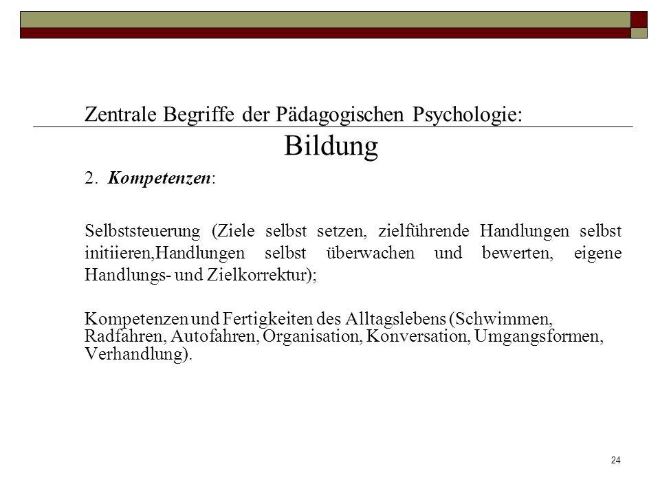 Bildung Zentrale Begriffe der Pädagogischen Psychologie: