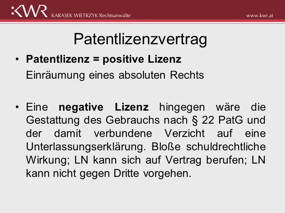Patentlizenzvertrag Patentlizenz = positive Lizenz