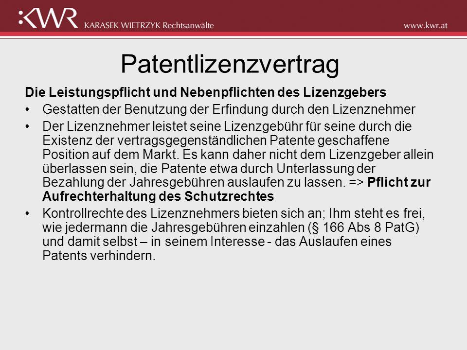 Patentlizenzvertrag Die Leistungspflicht und Nebenpflichten des Lizenzgebers. Gestatten der Benutzung der Erfindung durch den Lizenznehmer.