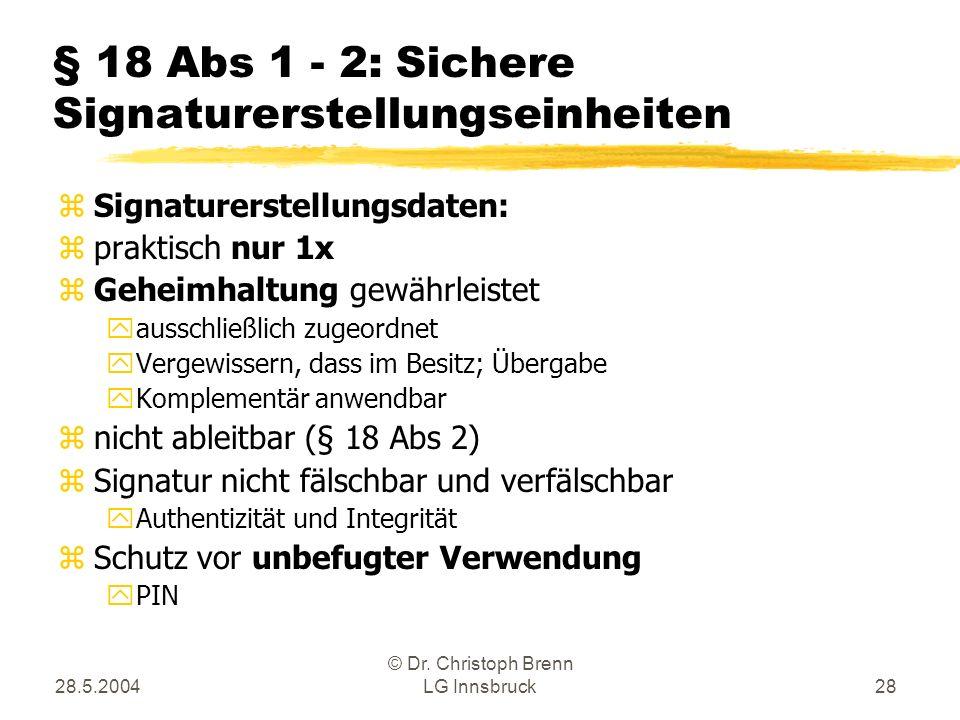 § 18 Abs 1 - 2: Sichere Signaturerstellungseinheiten