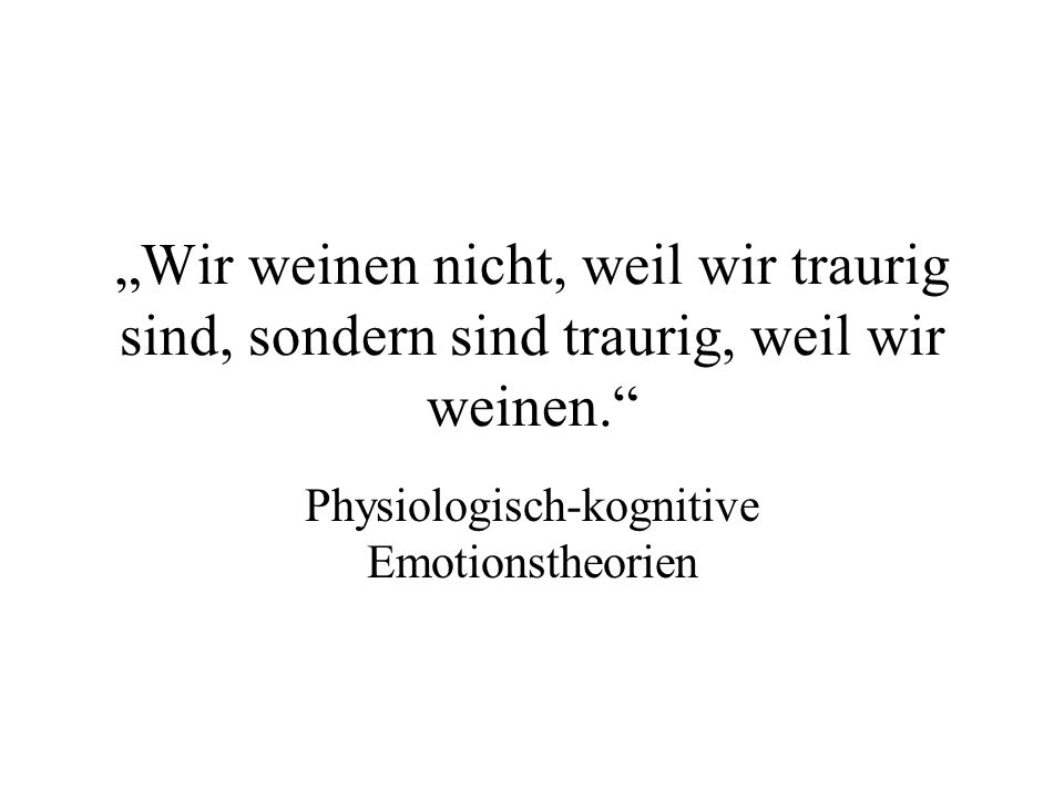 Physiologisch-kognitive Emotionstheorien