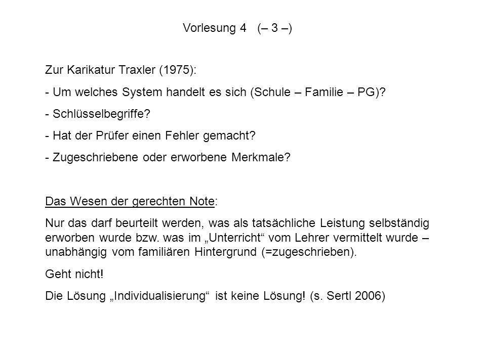 Vorlesung 4 (– 3 –) Zur Karikatur Traxler (1975): Um welches System handelt es sich (Schule – Familie – PG)