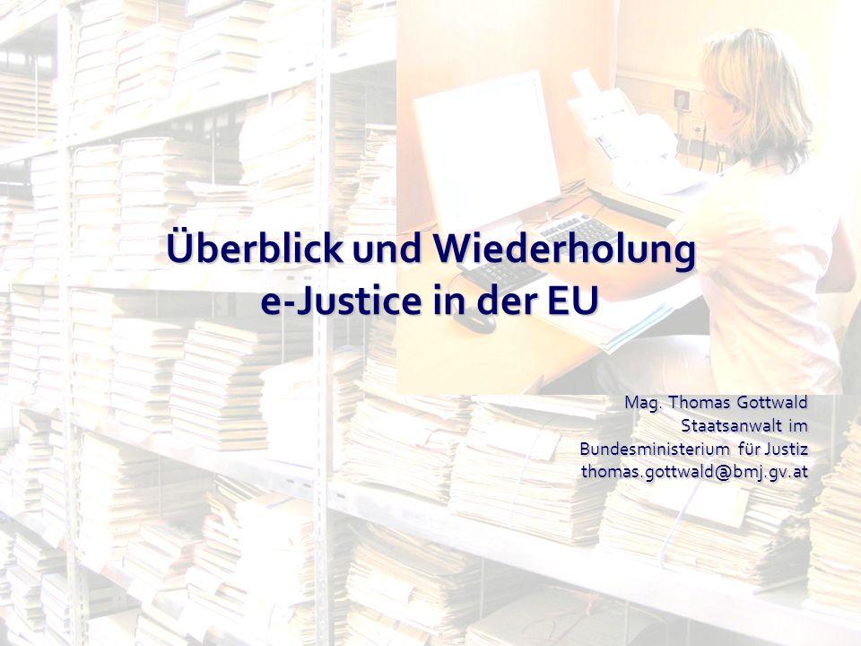 Überblick und Wiederholung e-Justice in der EU
