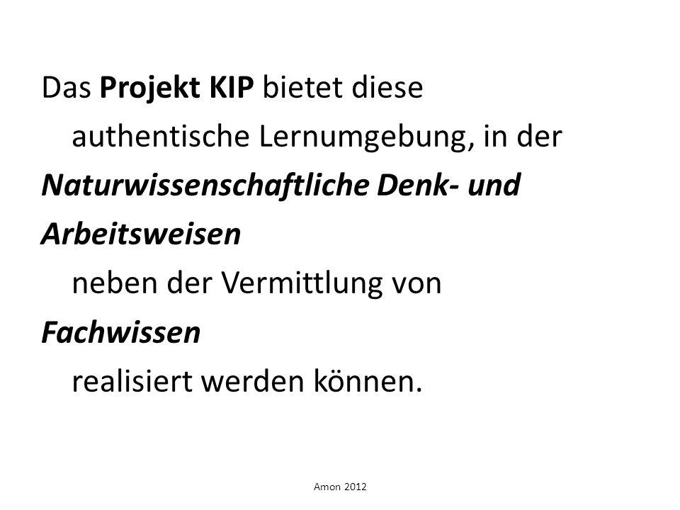 Das Projekt KIP bietet diese authentische Lernumgebung, in der