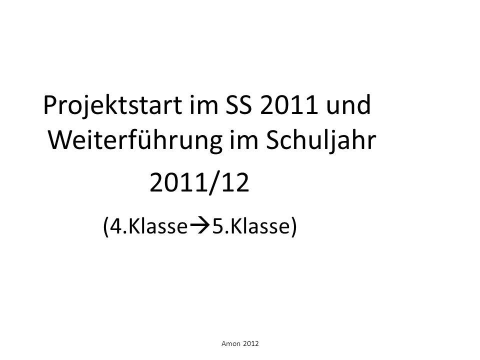 Projektstart im SS 2011 und Weiterführung im Schuljahr 2011/12