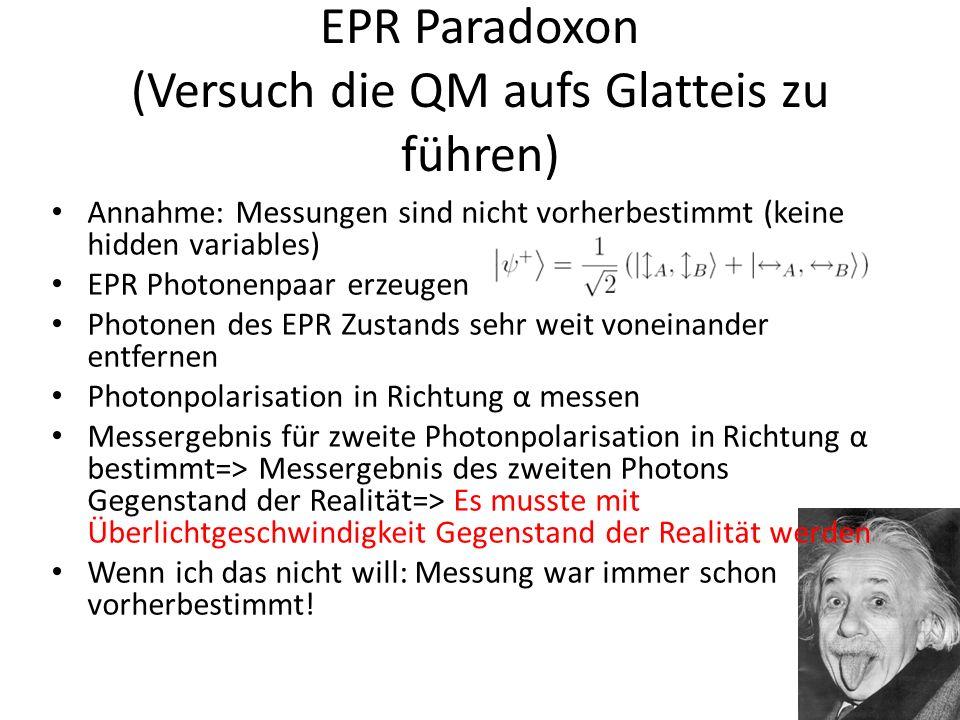 EPR Paradoxon (Versuch die QM aufs Glatteis zu führen)