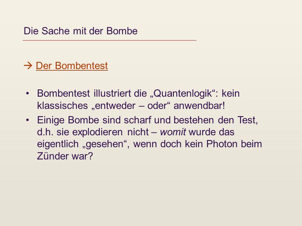 """Die Sache mit der Bombe  Der Bombentest. Bombentest illustriert die """"Quantenlogik : kein klassisches """"entweder – oder anwendbar!"""