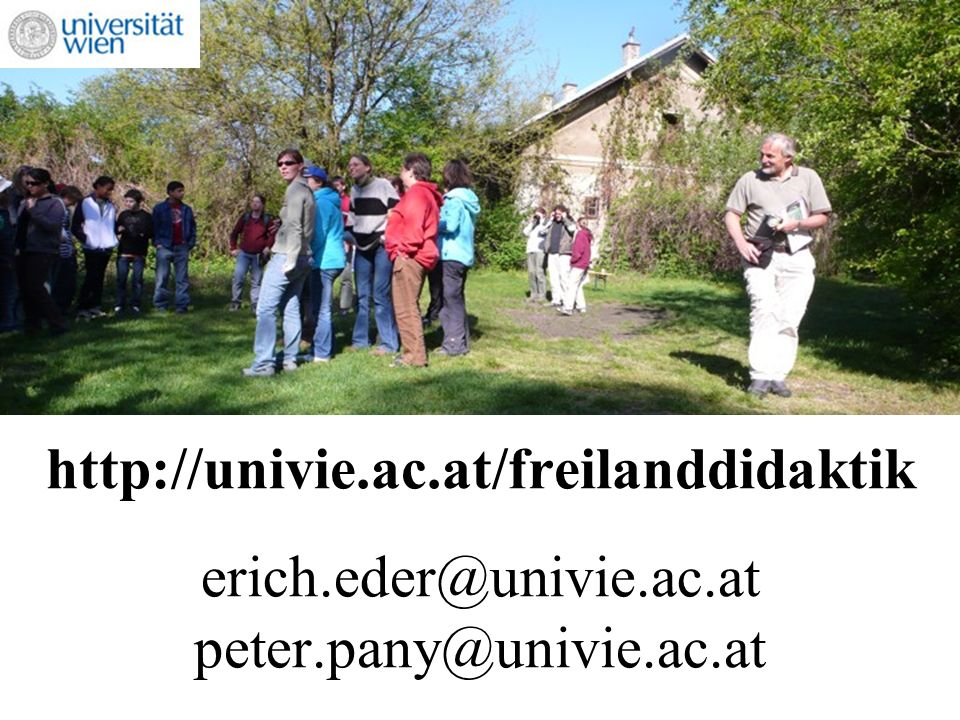 http://univie.ac.at/freilanddidaktik erich.eder@univie.ac.at peter.pany@univie.ac.at