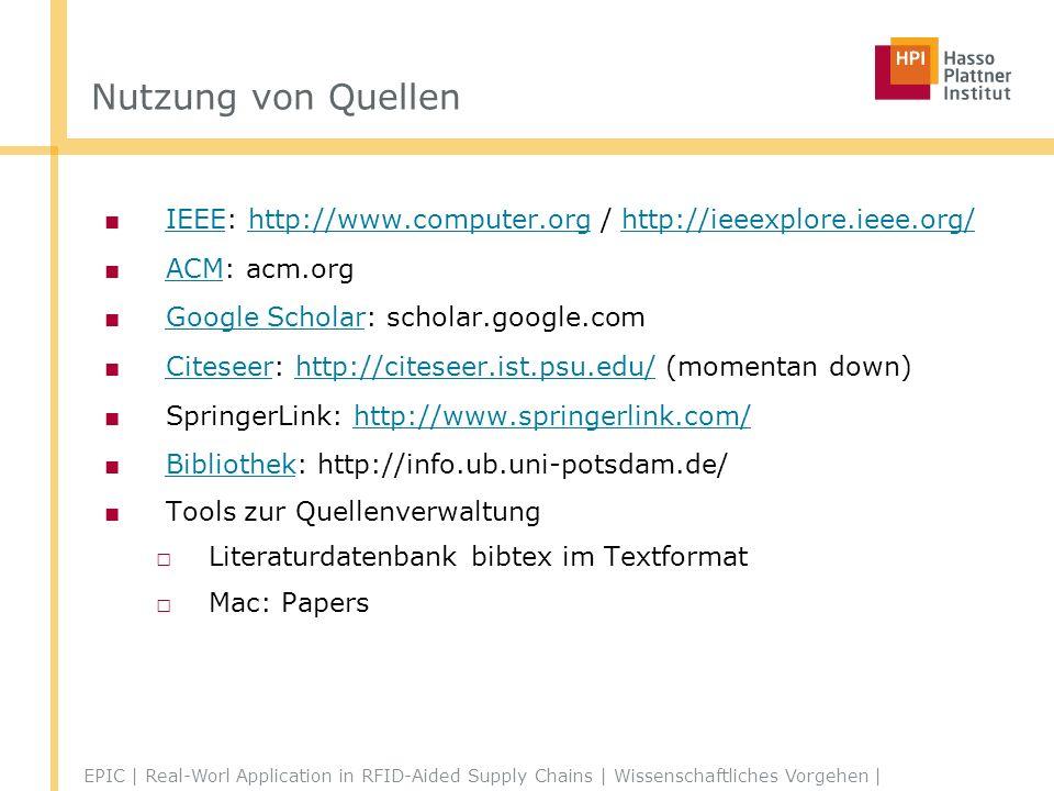 Nutzung von Quellen IEEE: http://www.computer.org / http://ieeexplore.ieee.org/ ACM: acm.org. Google Scholar: scholar.google.com.