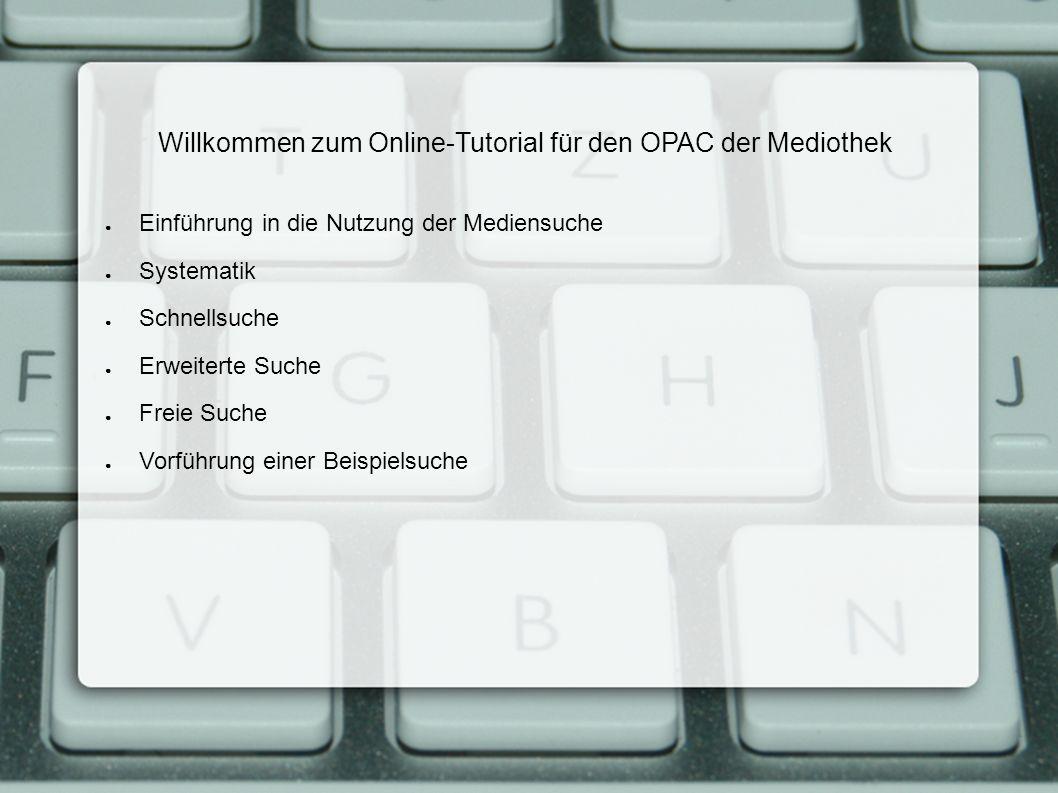 Willkommen zum Online-Tutorial für den OPAC der Mediothek