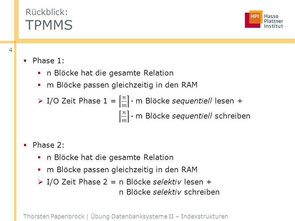 Rückblick: TPMMS Phase 1: n Blöcke hat die gesamte Relation