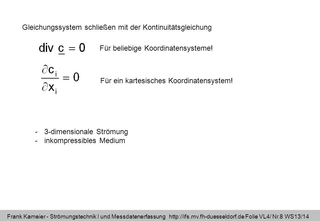 Gleichungssystem schließen mit der Kontinuitätsgleichung
