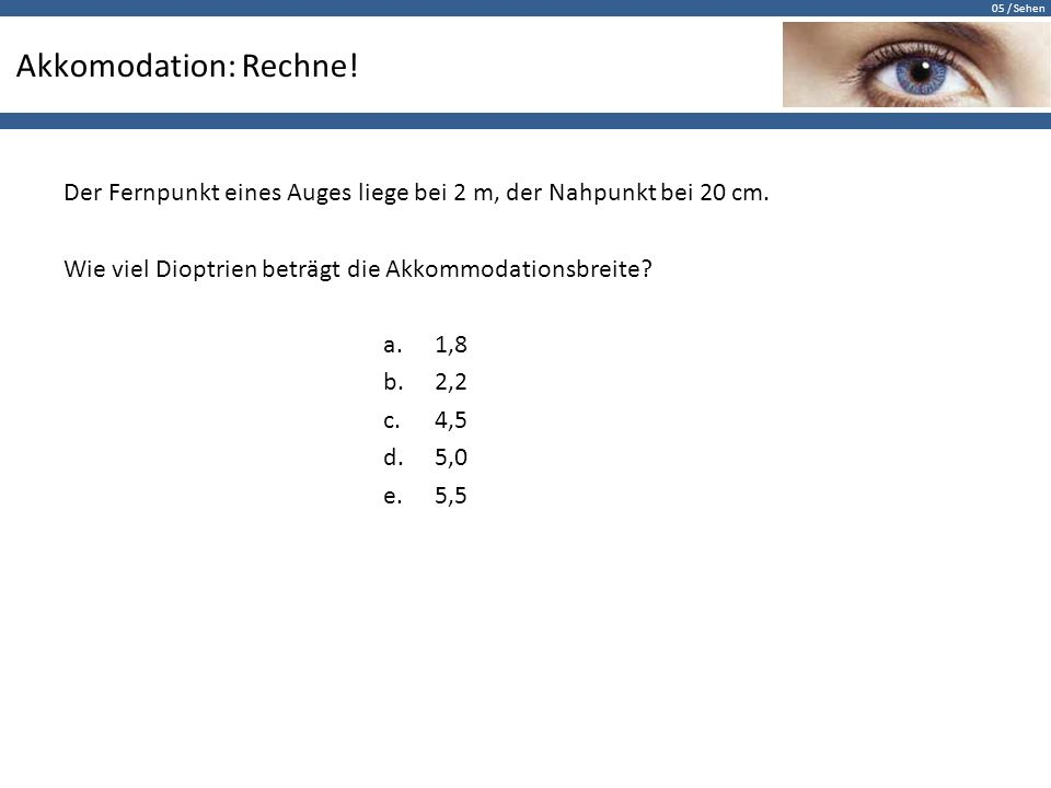 Akkomodation: Rechne!