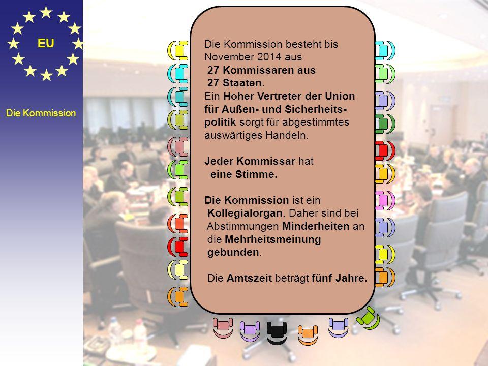 EU Die Kommission besteht bis November 2014 aus 27 Kommissaren aus