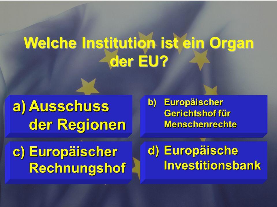 Welche Institution ist ein Organ der EU