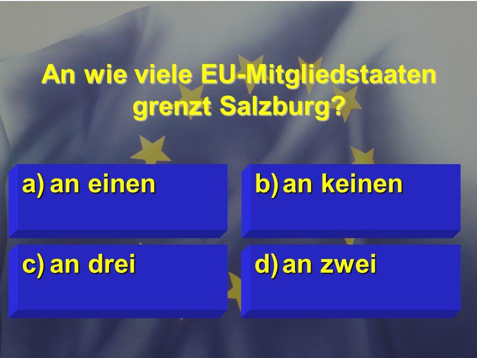 An wie viele EU-Mitgliedstaaten grenzt Salzburg