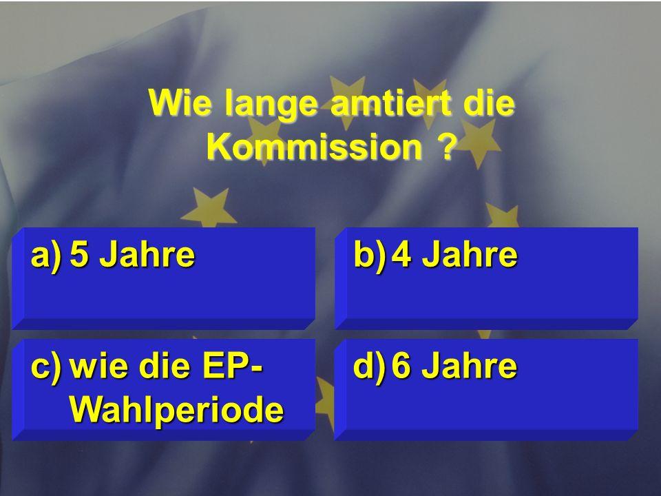 Wie lange amtiert die Kommission