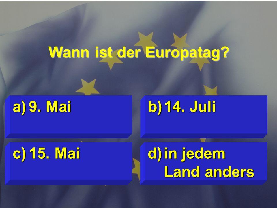 Wann ist der Europatag 9. Mai 14. Juli 15. Mai in jedem Land anders