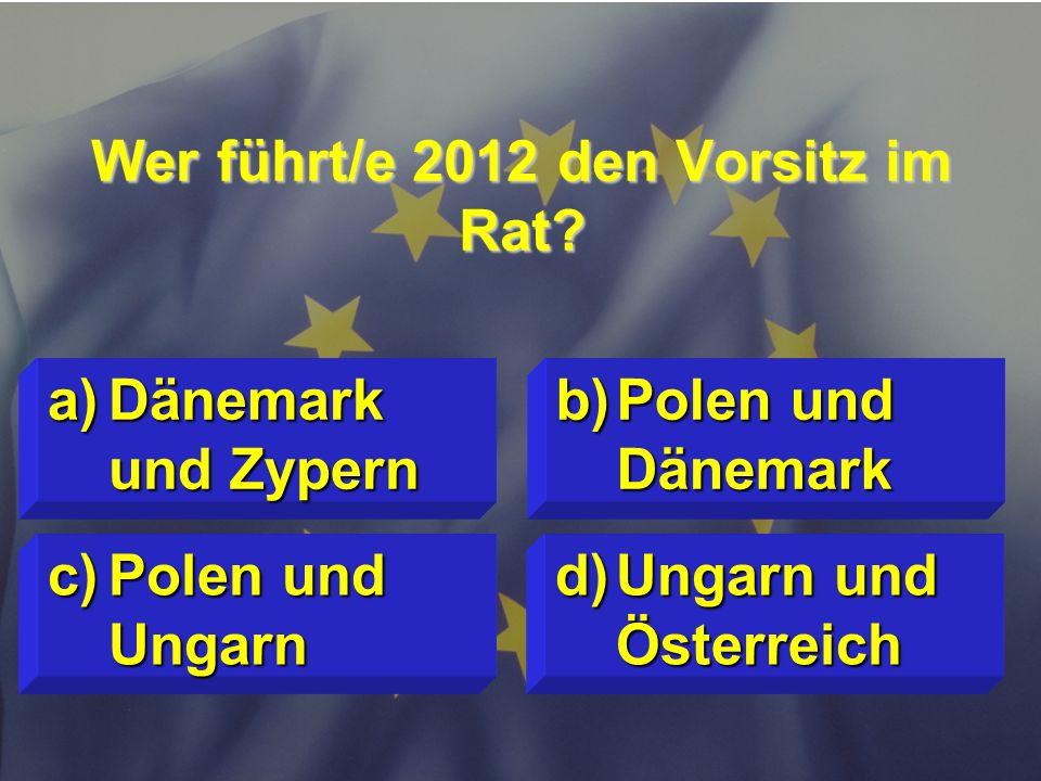 Wer führt/e 2012 den Vorsitz im Rat