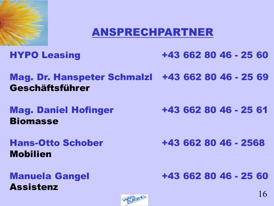 ANSPRECHPARTNER HYPO Leasing +43 662 80 46 - 25 60. Mag. Dr. Hanspeter Schmalzl +43 662 80 46 - 25 69.