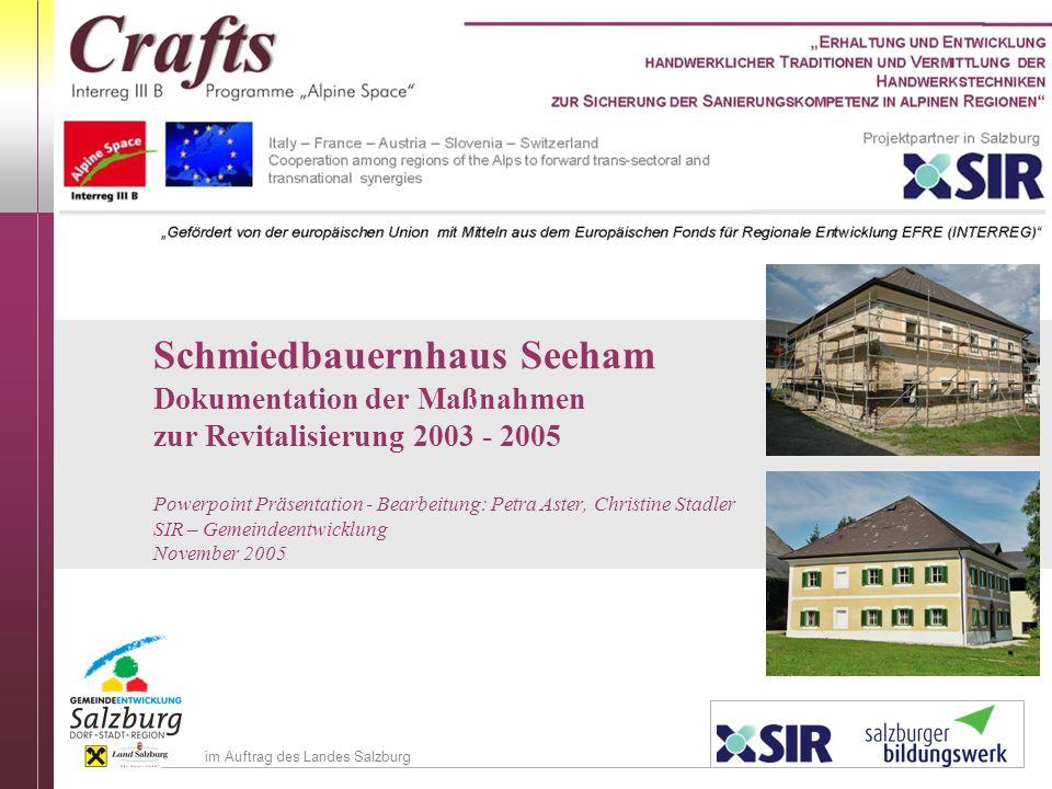 Schmiedbauernhaus Seeham. Dokumentation der Maßnahmen