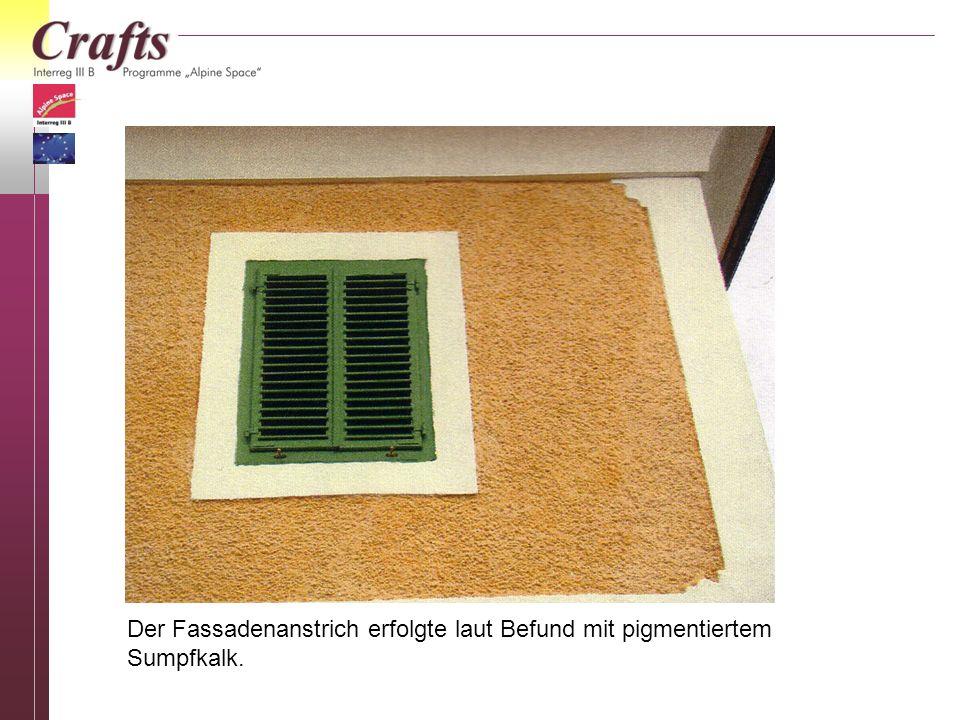 Der Fassadenanstrich erfolgte laut Befund mit pigmentiertem Sumpfkalk.