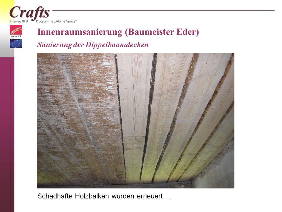 Innenraumsanierung (Baumeister Eder) Sanierung der Dippelbaumdecken