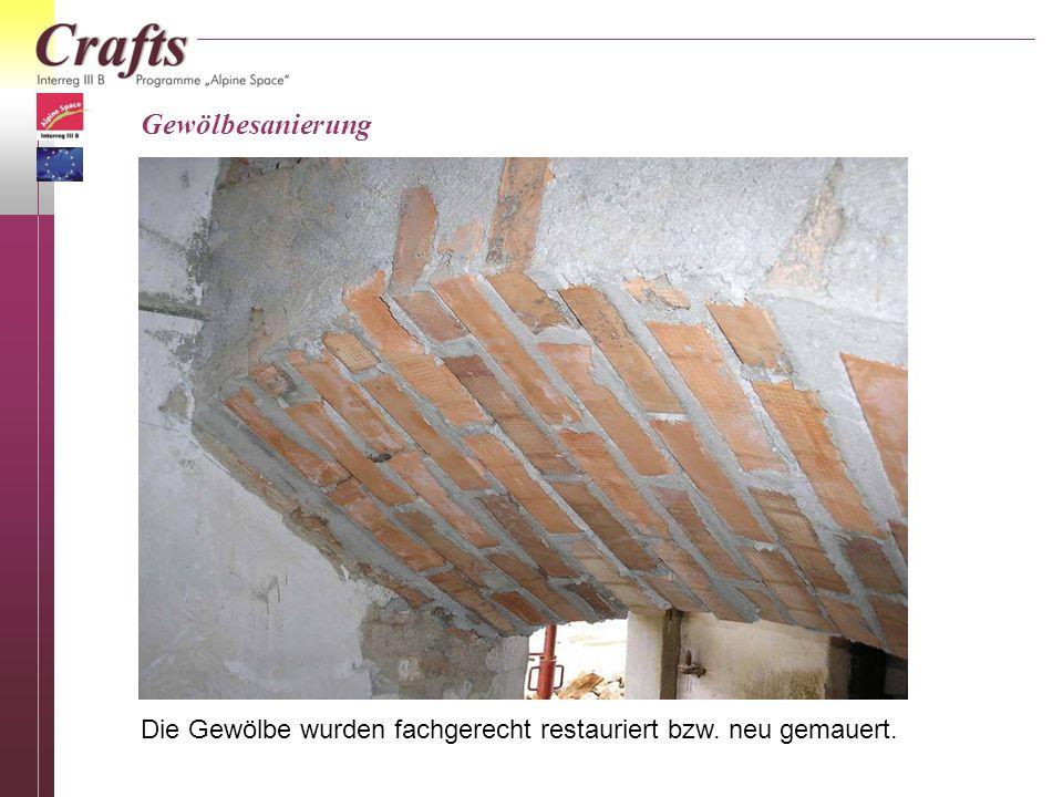Die Gewölbe wurden fachgerecht restauriert bzw. neu gemauert.