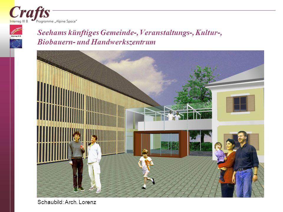 Seehams künftiges Gemeinde-, Veranstaltungs-, Kultur-, Biobauern- und Handwerkszentrum