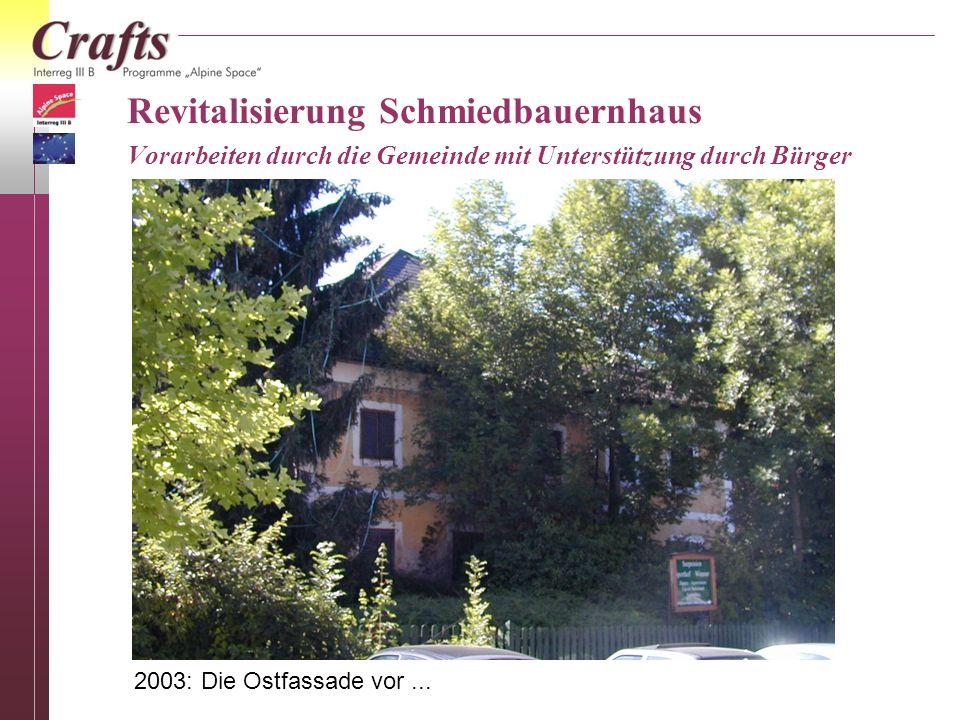 Revitalisierung Schmiedbauernhaus Vorarbeiten durch die Gemeinde mit Unterstützung durch Bürger
