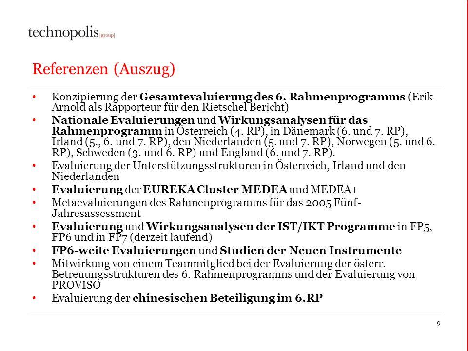 Referenzen (Auszug) Konzipierung der Gesamtevaluierung des 6. Rahmenprogramms (Erik Arnold als Rapporteur für den Rietschel Bericht)