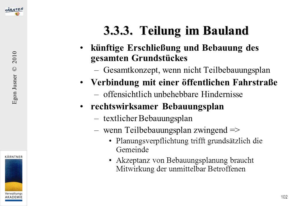 3.3.3. Teilung im Bauland künftige Erschließung und Bebauung des gesamten Grundstückes. Gesamtkonzept, wenn nicht Teilbebauungsplan.