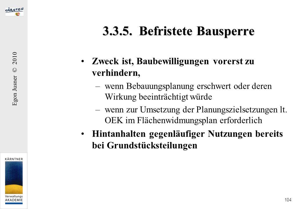 3.3.5. Befristete Bausperre Zweck ist, Baubewilligungen vorerst zu verhindern,
