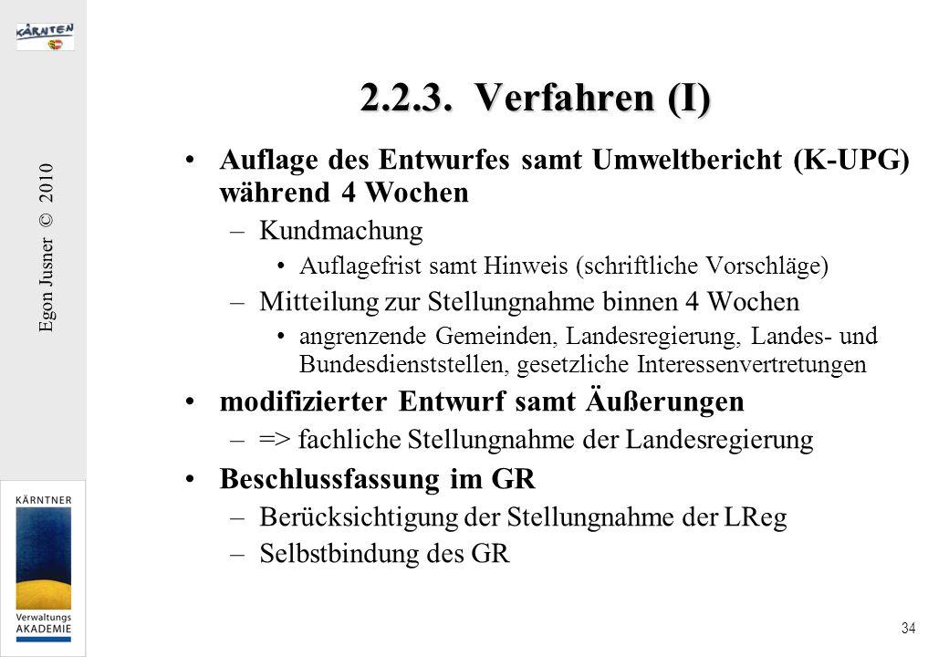 2.2.3. Verfahren (I) Auflage des Entwurfes samt Umweltbericht (K-UPG) während 4 Wochen. Kundmachung.