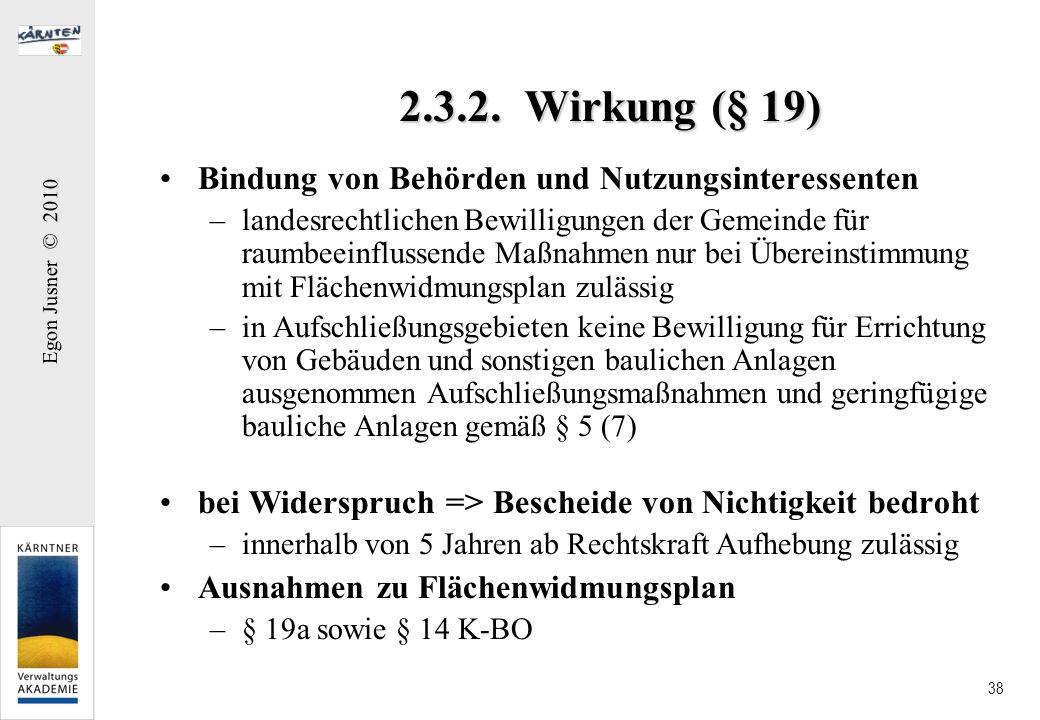 2.3.2. Wirkung (§ 19) Bindung von Behörden und Nutzungsinteressenten