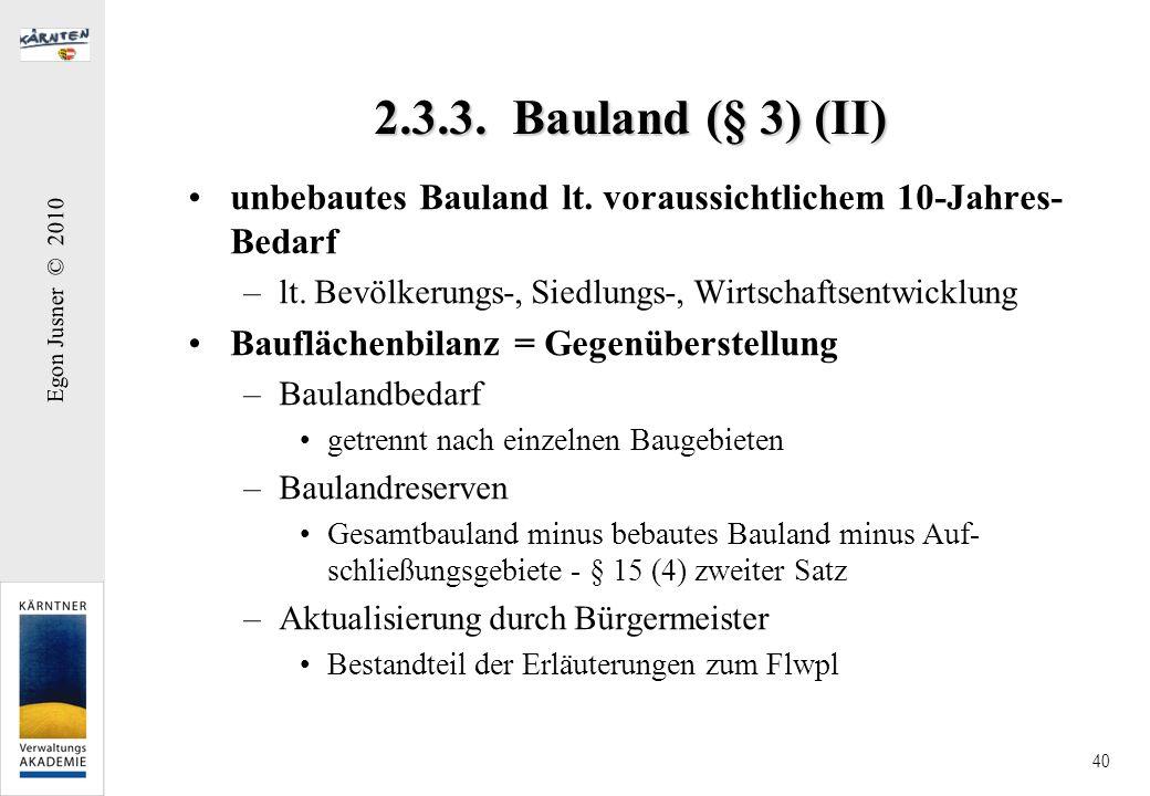 2.3.3. Bauland (§ 3) (II) unbebautes Bauland lt. voraussichtlichem 10-Jahres-Bedarf. lt. Bevölkerungs-, Siedlungs-, Wirtschaftsentwicklung.